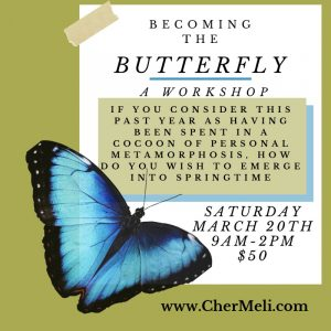 Becoming the Butterfly Workshop – Saturday